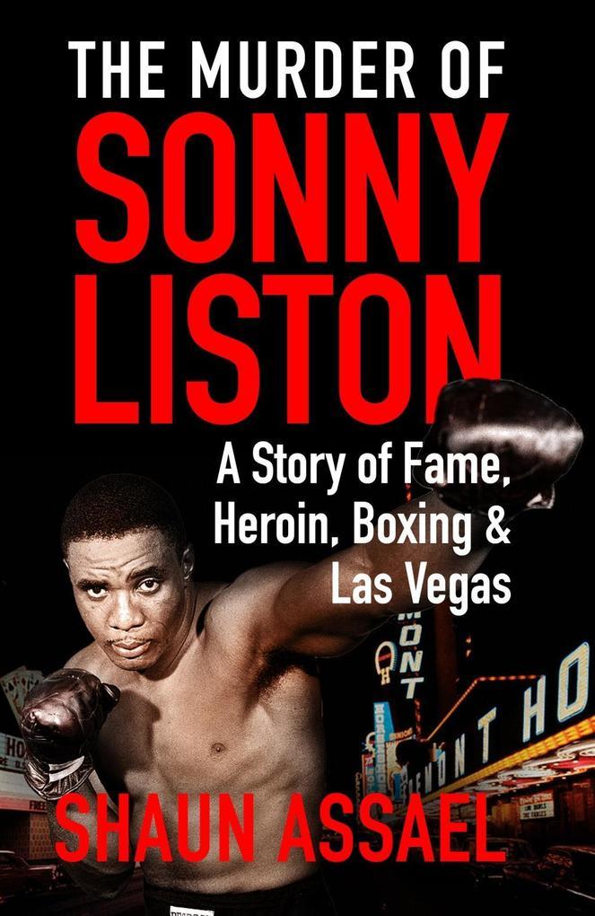 The Murder of Sonny Liston als Buch von Shaun A...