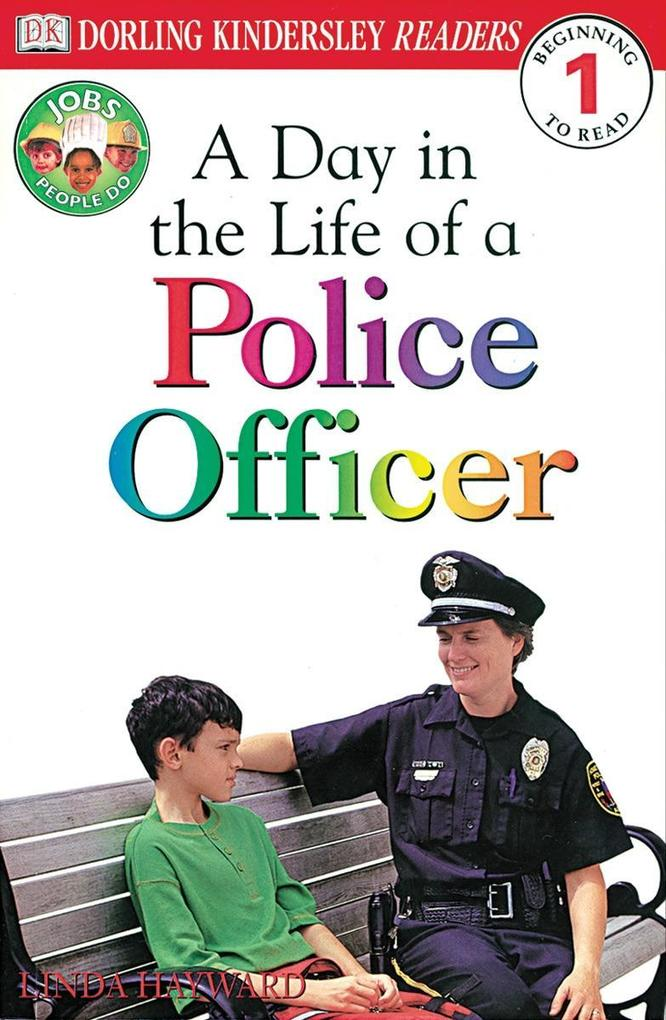 DK Readers L1: Jobs People Do: A Day in the Life of a Police Officer als Taschenbuch