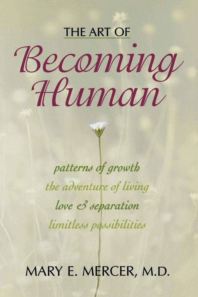 The Art of Becoming Human: Patterns of Growth, the Adventure of Living, Love & Separation, Limitless Possibilities als Taschenbuch