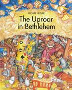 The Uproar at Bethlehem
