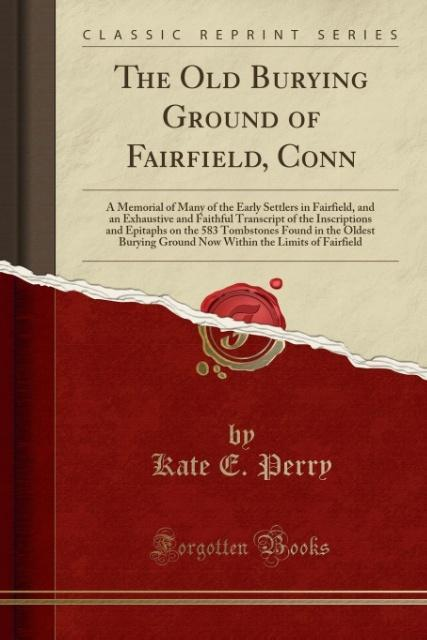 The Old Burying Ground of Fairfield, Conn als T...