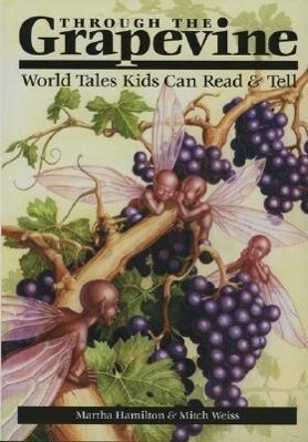 Through the Grapevine: World Tales Kids Can Read & Tell als Taschenbuch