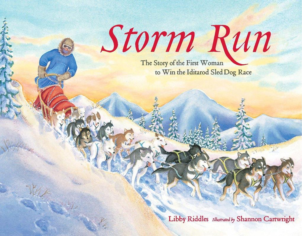 Storm Run: The Story of the First Woman to Win the Iditarod Sled Dog Race als Taschenbuch
