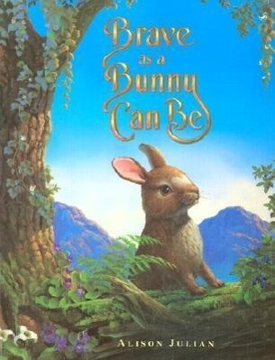 Brave as a Bunny Can Be als Buch