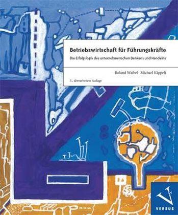 Betriebswirtschaft für Führungskräfte als Buch ...