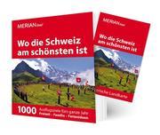 MERIAN live! Reiseführer Wo die Schweiz am schönsten ist