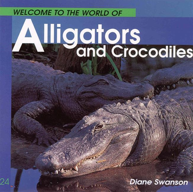 Welcome to the World of Alligators and Crocodiles als Taschenbuch