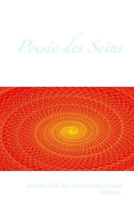 Poesie des Seins als Buch von Ludwig Weibel