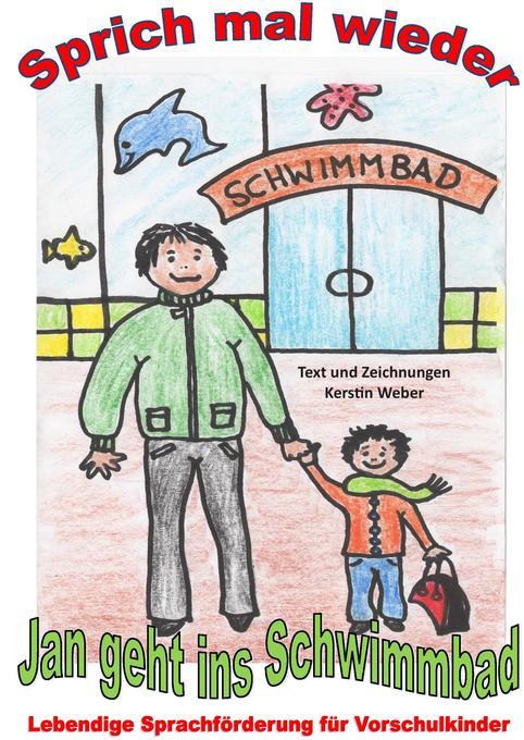 Jan geht ins Schwimmbad als Buch von Kerstin Weber