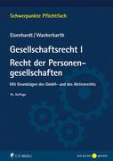 Gesellschaftsrecht I. Recht der Personengesellschaften