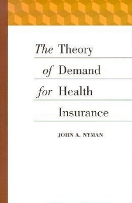 The Theory of Demand for Health Insurance als Buch