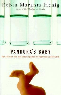 Pandora's Baby: How the First Test Tube Babies Sparked the Reproductive Revolution als Buch