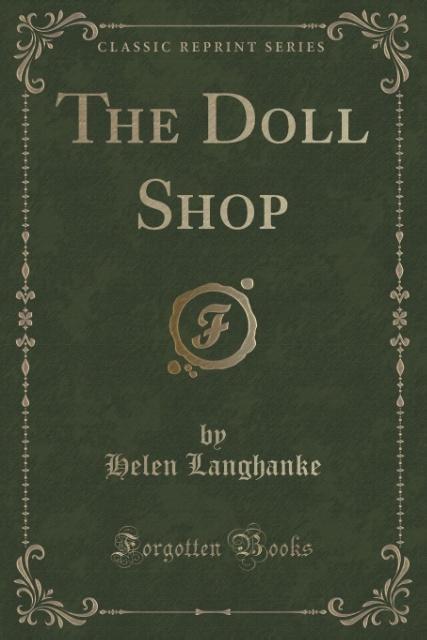 The Doll Shop (Classic Reprint) als Taschenbuch...