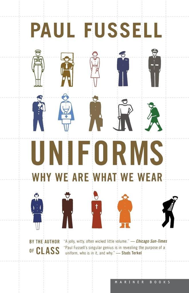 Uniforms: Why We Are What We Wear als Taschenbuch