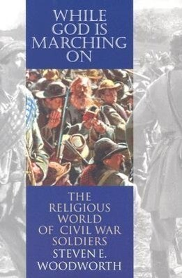 While God Is Marching on: The Religious World of Civil War Soldiers als Taschenbuch