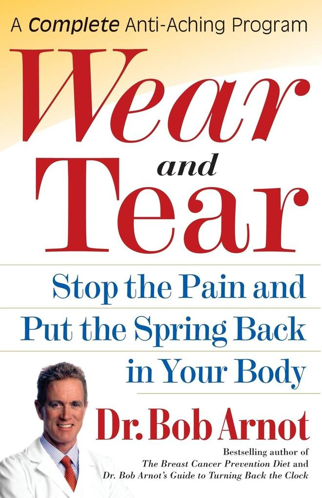 Wear and Tear: Stop the Pain and Put the Spring Back in Your Body als Taschenbuch