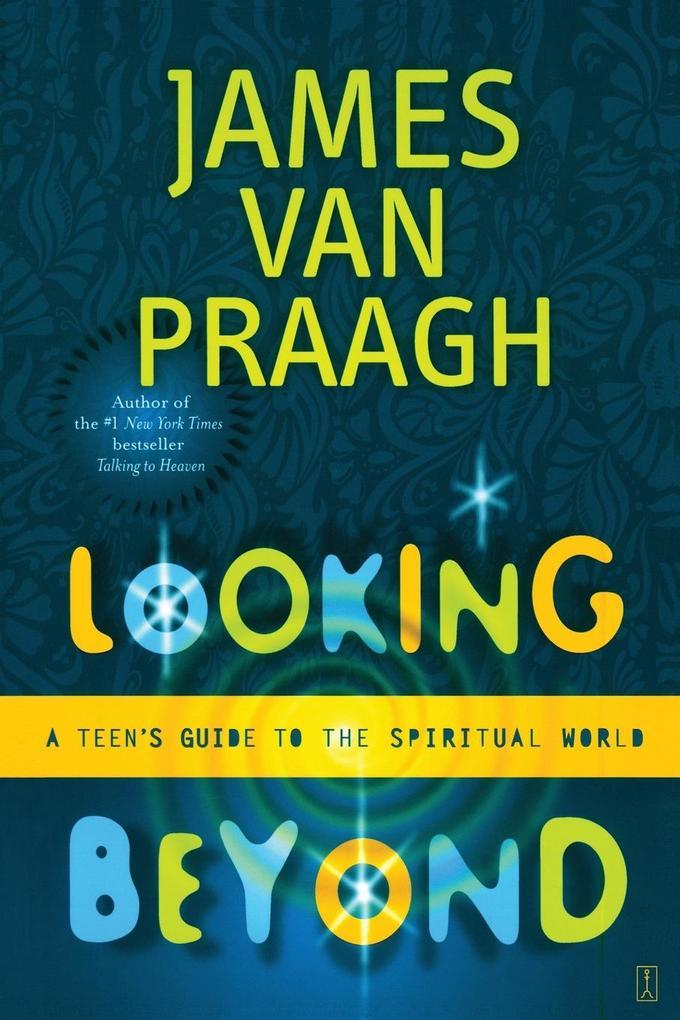 Looking Beyond: A Teen's Guide to the Spiritual World als Taschenbuch