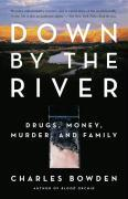 Down by the River: Drugs, Money, Murder, and Family als Taschenbuch