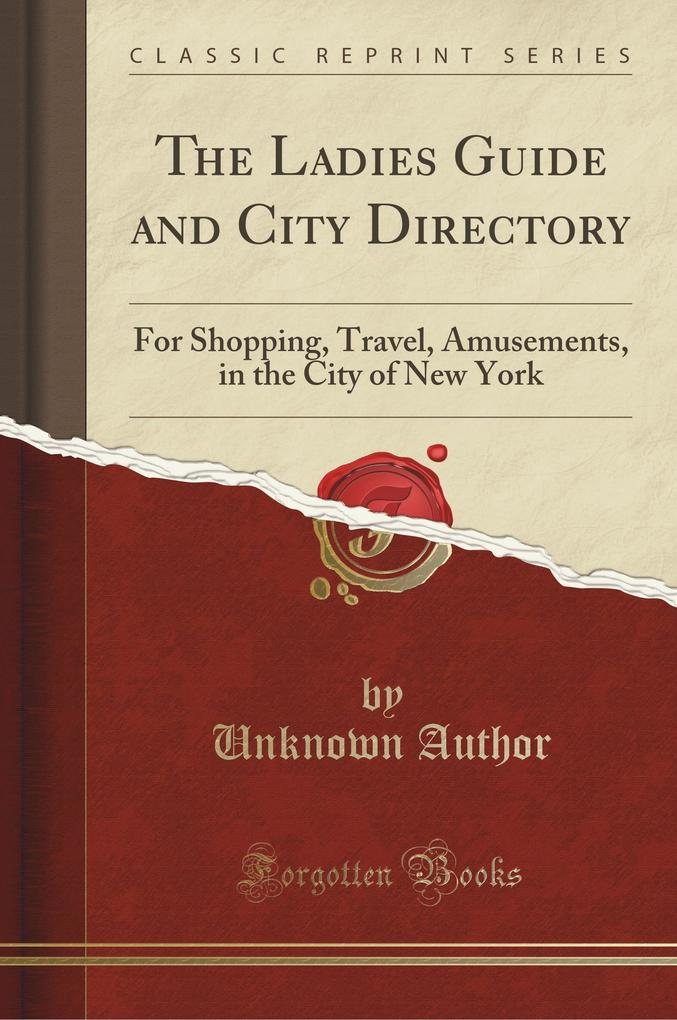The Ladies Guide and City Directory als Buch vo...