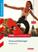 Stark in Klassenarbeiten - Mathematik Terme und Gleichungen 7.-9. Klasse Haupt-/Mittelschule