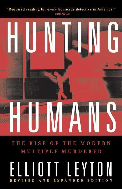 Hunting Humans: The Rise of the Modern Multiple Murderer als Taschenbuch