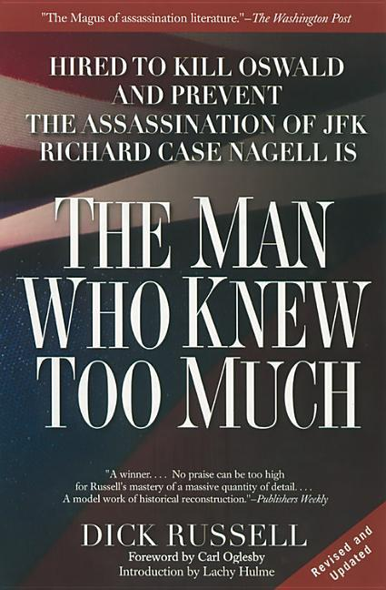 The Man Who Knew Too Much: Hired to Kill Oswald and Prevent the Assassination of JFK als Taschenbuch