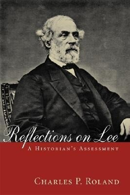 Reflections on Lee: A Historian's Assessment als Taschenbuch