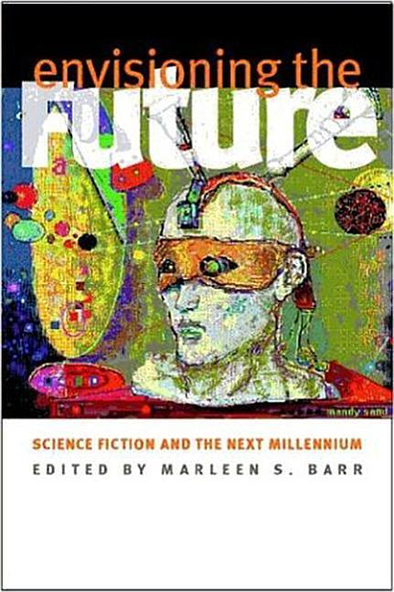 Envisioning the Future: Body--Language--Technology als Taschenbuch