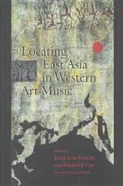 Locating East Asia in Western Art Music als Taschenbuch