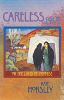 Careless Love: Or the Land of Promise als Buch