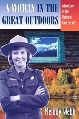 A Woman in the Great Outdoors: Adventures in the National Park Service als Buch
