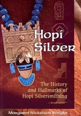Hopi Silver: The History and Hallmarks of Hopi Silversmithing als Taschenbuch