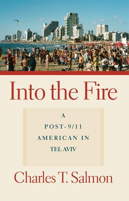 Into the Fire: A Post-9/11 American in Tel Aviv als Taschenbuch
