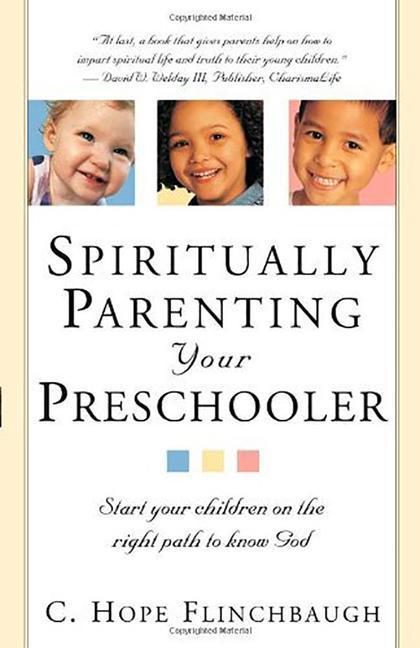Spiritually Parenting Your Presch.: Start Your Children on the Right Path to Know God als Taschenbuch