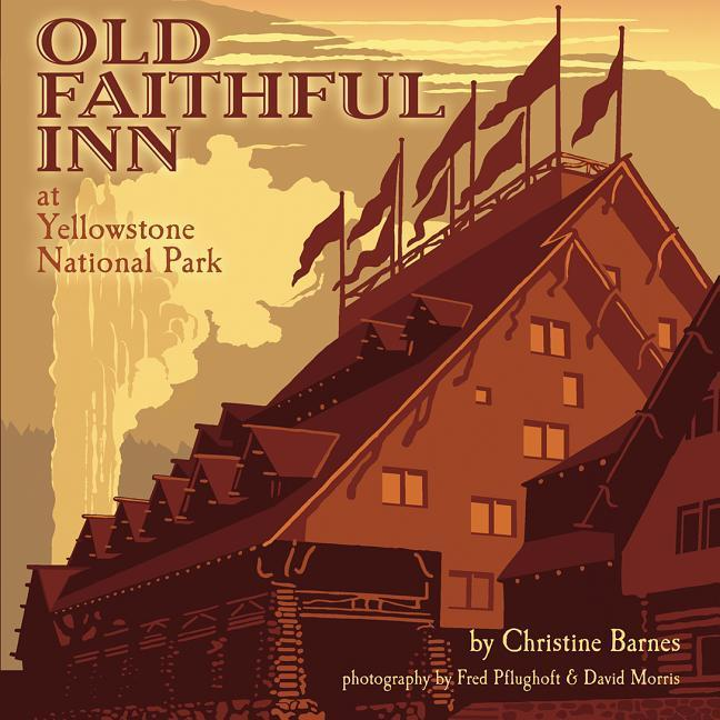 Old Faithful Inn: 100th Anniversary (Anniversary) als Buch