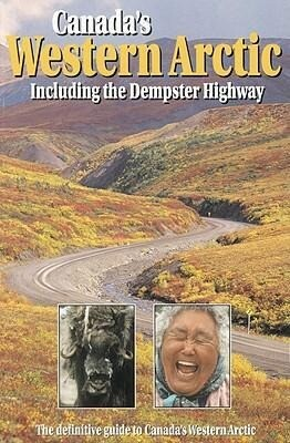 Canada's Western Arctic: Including the Dempster Highway als Taschenbuch