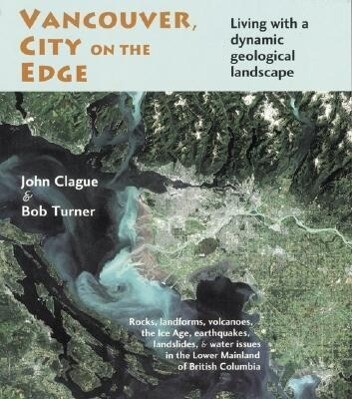 Vancouver, City on the Edge: Living with a Dynamic Geological Landscape als Taschenbuch