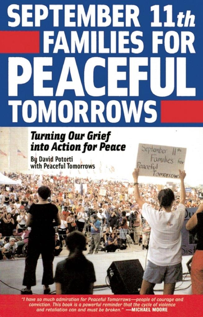 September 11th Families for Peaceful Tomorrows: Turning Our Grief Into Action for Peace als Taschenbuch