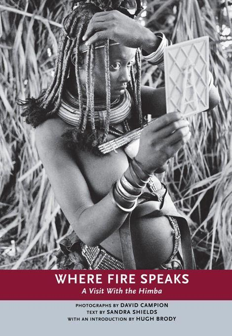 Where Fire Speaks: A Visit with the Himba als Taschenbuch