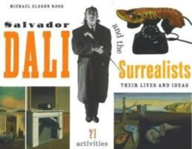 Salvador Dali and the Surrealists: Their Lives and Ideas, 21 Activities als Taschenbuch