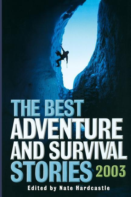 The Best Adventure and Survival Stories 2003 als Taschenbuch
