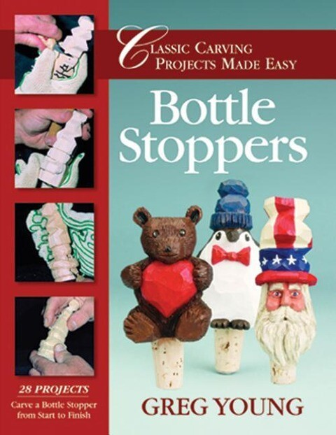 Bottle Stoppers: Classic Carving Projects Made Easy als Taschenbuch
