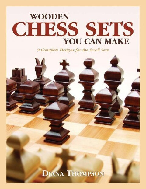 Wooden Chess Sets You Can Make als Taschenbuch