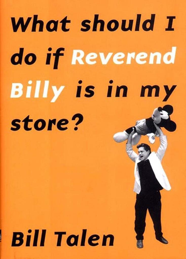 What Should I Do If Reverend Billy Is in My Store? als Buch