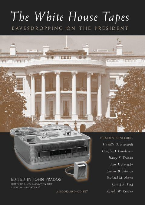 White House Tapes: Eavesdropping on the President als Hörbuch