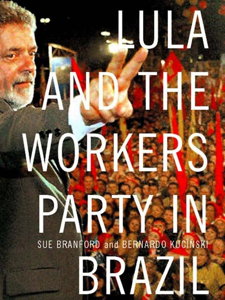 Lula and the Workers Party in Brazil als Buch