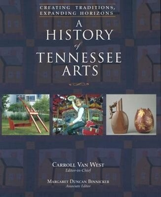 A History of Tennessee Arts: Creating Traditions, Expanding Horizons als Buch