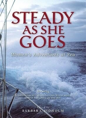 Steady as She Goes: Women's Adventures at Sea als Taschenbuch
