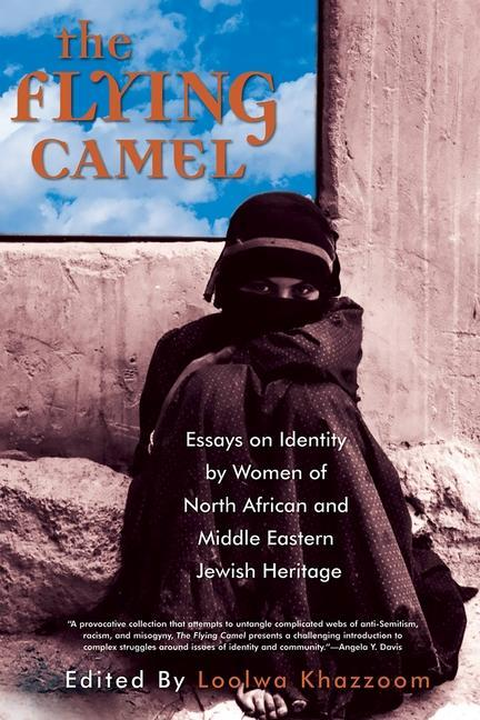 The Flying Camel: Essays on Identity by Women of North African and Middle Eastern Jewish Heritage als Taschenbuch