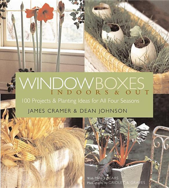 Window Boxes Indoors & Out: 100 Projects & Planting Ideas for All Four Seasons als Taschenbuch